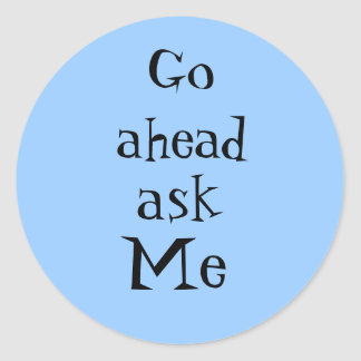 Ask Me Classic Round Sticker