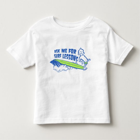 Ask Me For Surf Lessons! Blue Toddler T-Shirt
