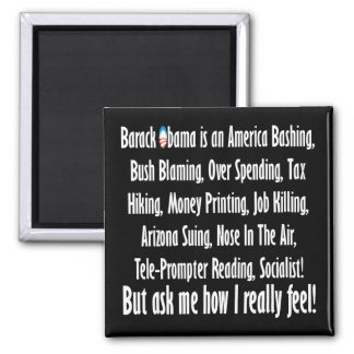 Ask me how I feel about Barack Obama! 2 Inch Square Magnet