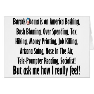 Ask me how I feel about Barack Obama! Card