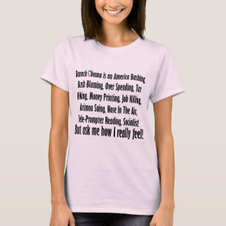 Ask me how I feel about Barack Obama! T-Shirt