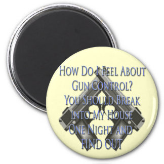 Ask me How I feel about Gun Control Magnet