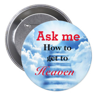 Ask me how to get to Heaven badge Button