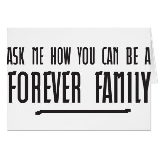 Ask me how you can be a forever family card