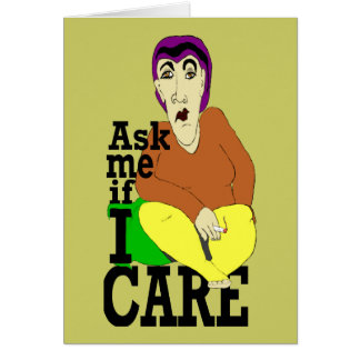 Ask me if I care Card