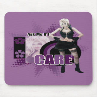 Ask Me If I Care - Mousepad