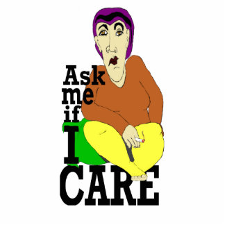 Ask me if I care Statuette