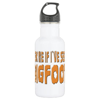 Ask Me If I've Seen Bigfoot Stainless Steel Water Bottle