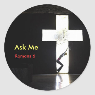 """Ask Me """"In the Cross"""" Classic Round Sticker"""
