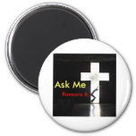 """Ask Me """"In the Cross"""" Magnets"""