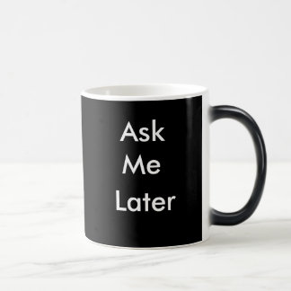 Ask me later coffee mug