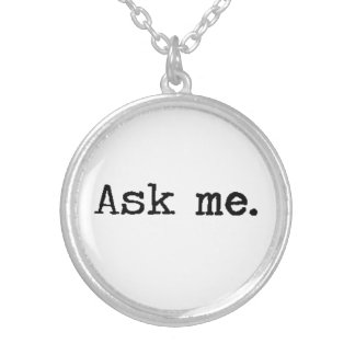 Ask me... Necklace