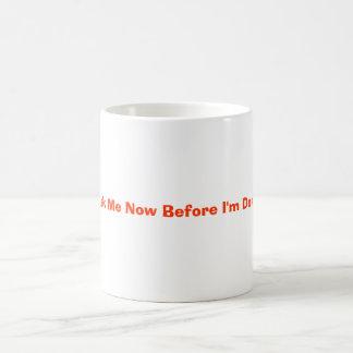 Ask Me Now Before I'm Done Classic White Coffee Mug