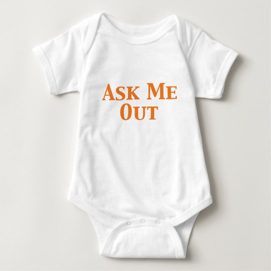 Ask Me Out Gifts Baby Bodysuit