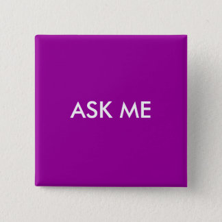 Ask Me Pinback Button