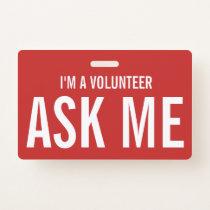 Ask Me Red I'm a Volunteer Badge