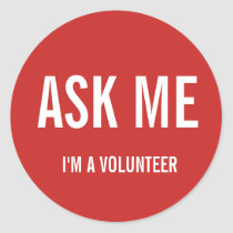 Ask Me Red I'm a Volunteer Badge Classic Round Sticker