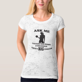 Ask me to re-rack your weights (female) T-Shirt