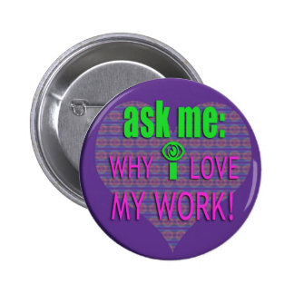ASK ME WHY PINBACK BUTTON