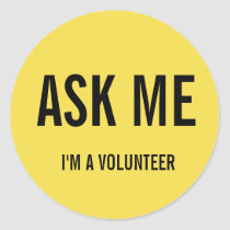 Ask Me Yellow I'm a Volunteer Badge Classic Round Sticker