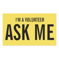 Ask Me Yellow I'm a Volunteer Badge Rectangular Sticker