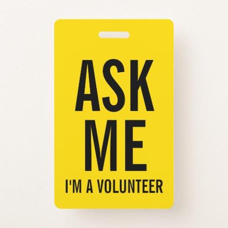 Ask Me   Yellow Volunteer Badge