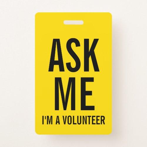 Ask Me | Yellow Volunteer Badge