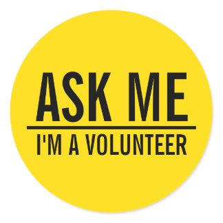 Ask Me   Yellow Volunteer Badge Classic Round Sticker