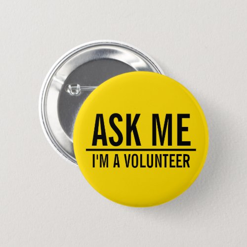 Ask Me  Yellow Volunteer Badge Pinback Button
