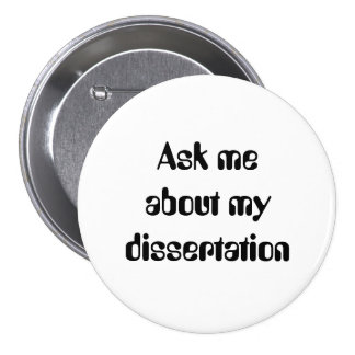 Ask meabout mydissertation pinback button