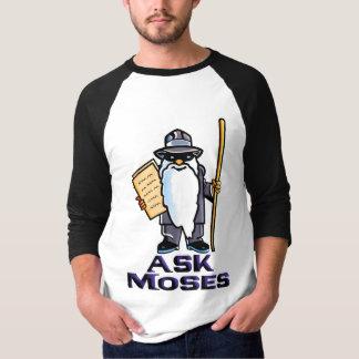 Ask Moses T-Shirt