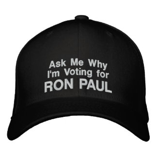 Ask My Why I'm Voting for RON PAUL - black cap