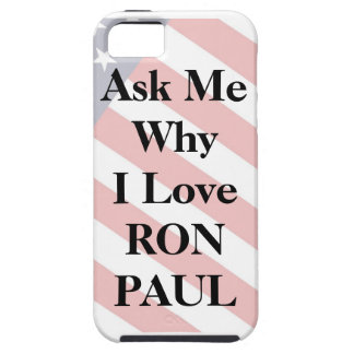 Ask My Why I'm Voting for RON PAUL iphone case iPhone 5 Cases