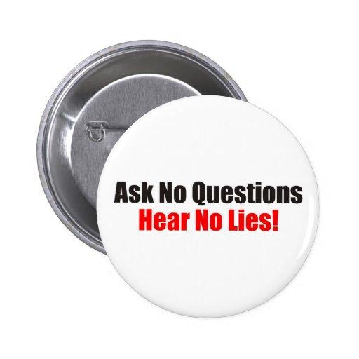 Ask no questions Hear No Lies Attitude Button