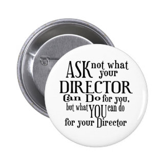 Ask Not Director 2 Inch Round Button
