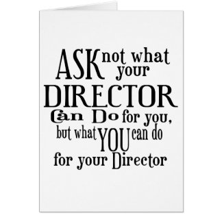 Ask Not Director Greeting Card