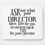 Ask Not Director Mouse Pad