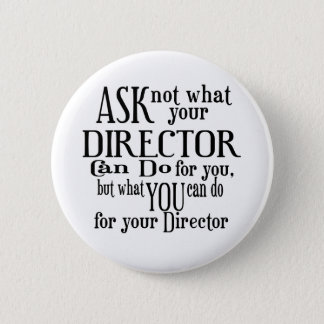 Ask Not Director Pinback Button