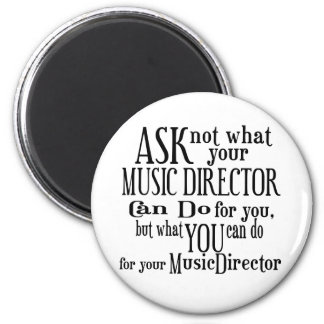 Ask Not Music Director 2 Inch Round Magnet