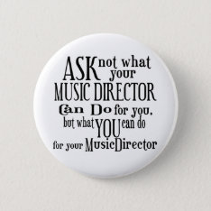 Ask Not Music Director Pinback Button at Zazzle