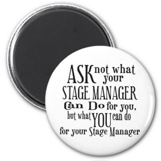 Ask Not Stage Manager 2 Inch Round Magnet
