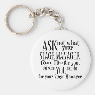 Ask Not Stage Manager Basic Round Button Keychain