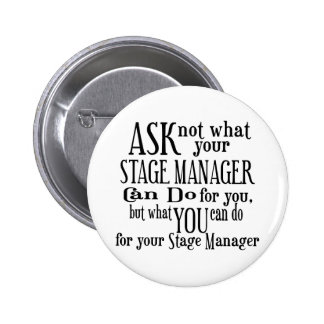 Ask Not Stage Manager Pinback Button