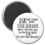 Ask Not Stage Manager Refrigerator Magnet