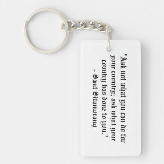 Ask not what you can do for your country... Single-Sided rectangular acrylic keychain