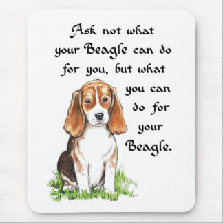 Ask not what your Beagle can do for you Mouse Pad