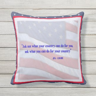 Ask Not What Your Country Can Do For You Patriotic Outdoor Pillow