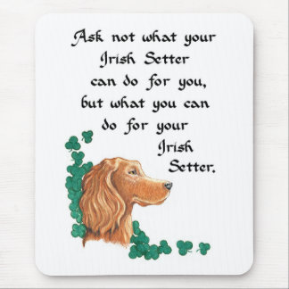 Ask not what your Irish Setter can do for you Mouse Pad
