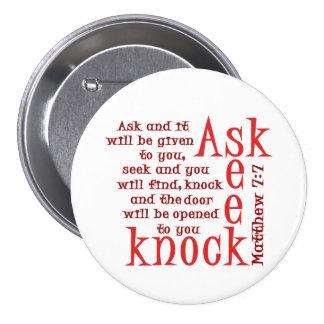 Ask Seek Knock Pinback Button