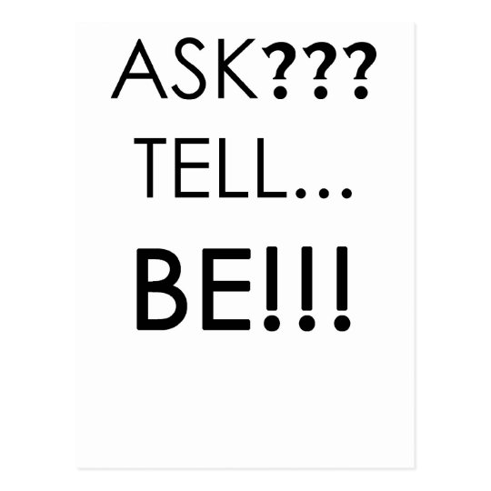 Ask ??? Tell ... Be !!! Postcard
